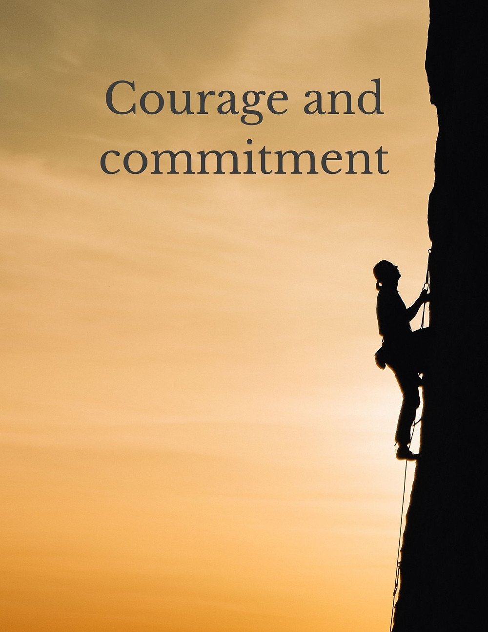 Courage and commitment