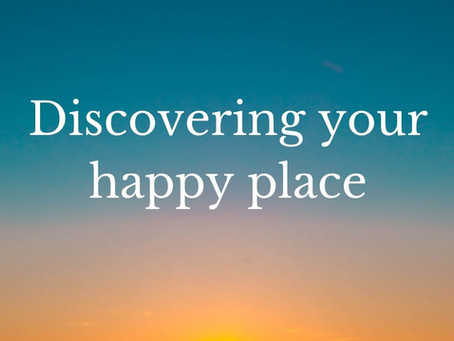 Discovering your happy place