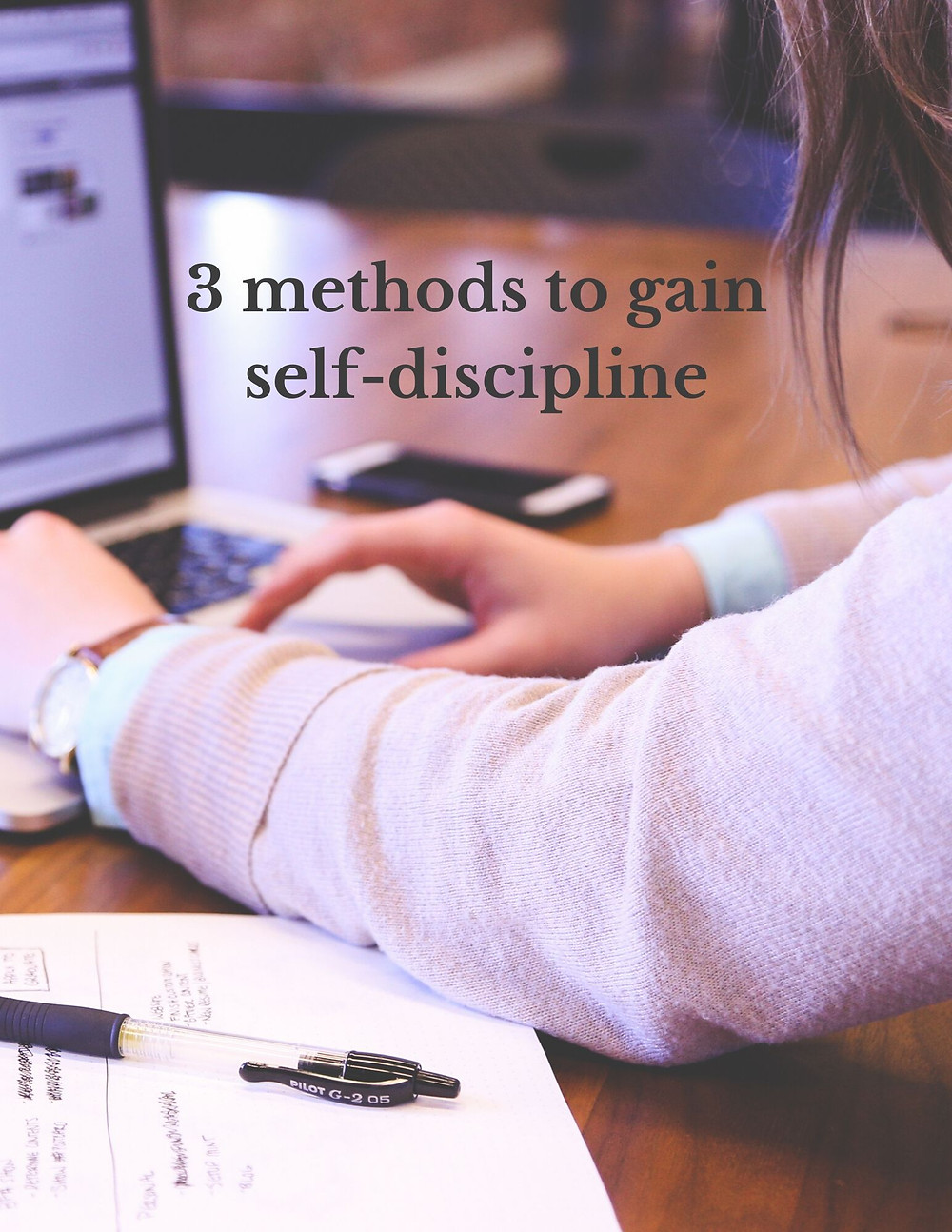 3 methods to gain self-discipline