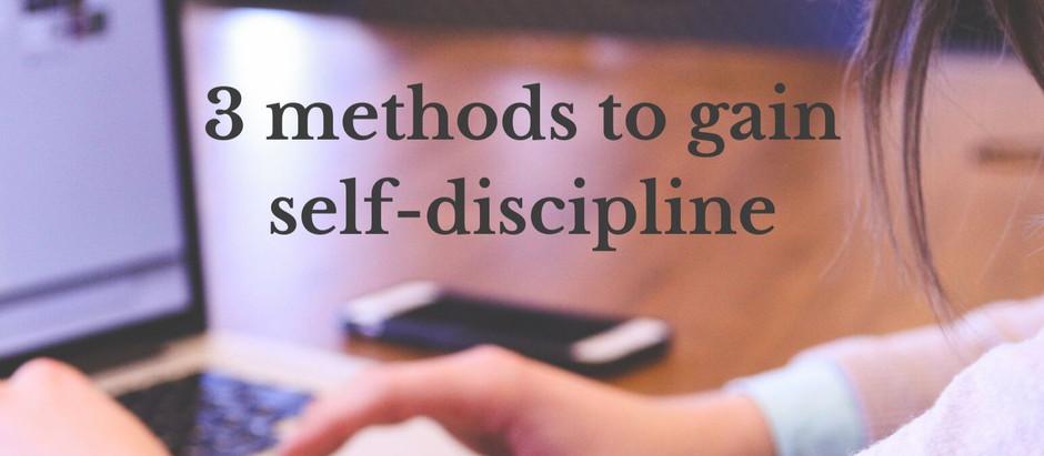 3 methods to gain self-discipline