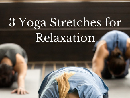 3 yoga stretches for relaxation