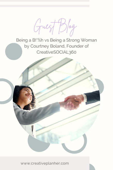 Being a B!*%h vs Being a Strong Woman