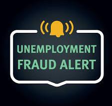 Fraudulent Unemployment Claims