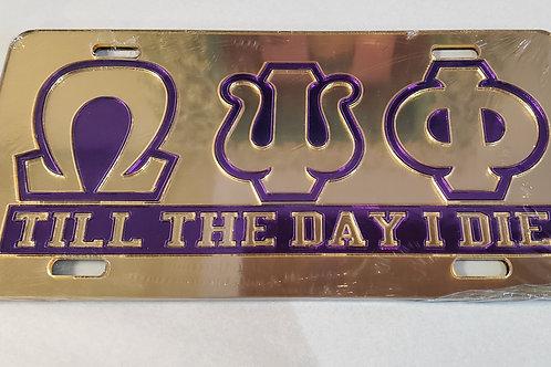 OPP Til The Day I Die Gold Car Tag
