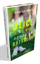Livre Alice Une Vie Apres Le Bataclan Virginie Bobee
