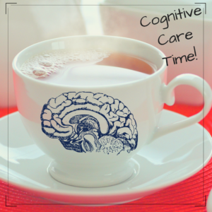 Cognitive Care Time!
