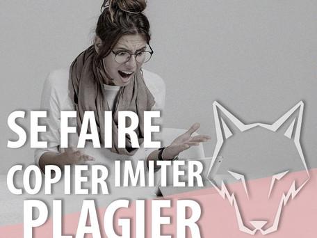 SE FAIRE COPIER/PLAGIER/IMITER