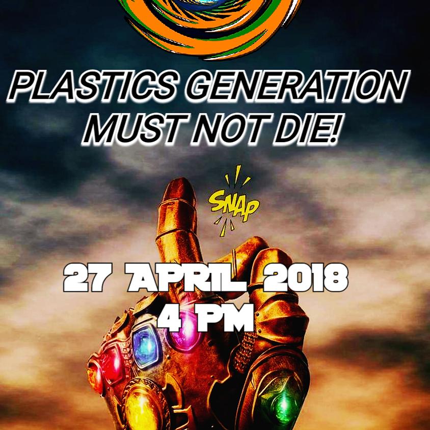 Plastics Generation must not die ! PLASTIC GENERATION EVENT , NOIDA
