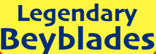 Legendary beyblades