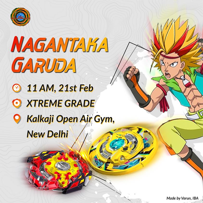 NAGANTAKA GARUDA : BEYBLADE BURST XTREME GRADE TOURNAMENT KALKAJI , NEW DELHI 21ST FEB 2021