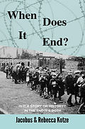 When Does It End by Jacobus and Rebecca Kotze book cover
