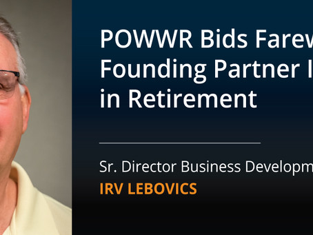 POWWR Bids Farewell to Founding Partner Irv Lebovics in Retirement