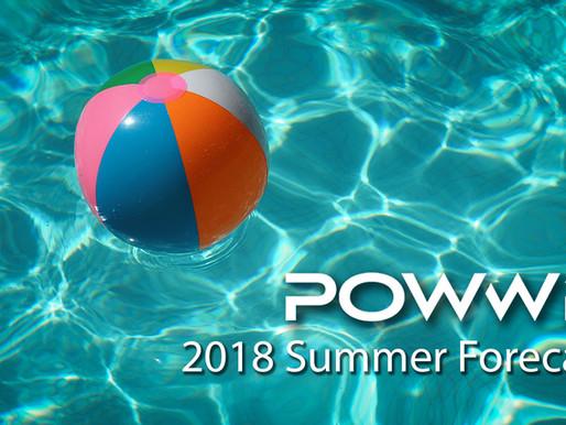 POWWR 2018 Summer Forecast