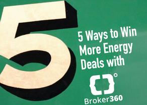 5 Ways to Win More Energy Deals with Broker360