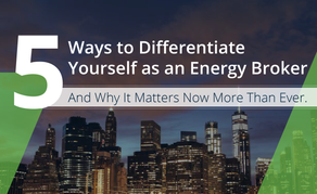 5 Ways to Differentiate Yourself as an Energy Broker