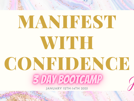 The Manifest With Confidence 3 Day Bootcamp!