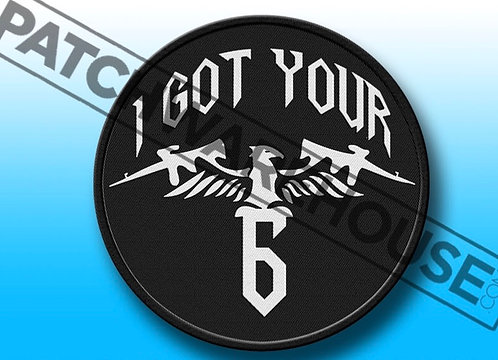 """I GOT YOUR 6 - 3"""" Patch"""