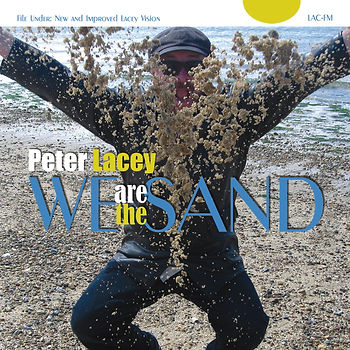 we are the sand, peter lacey