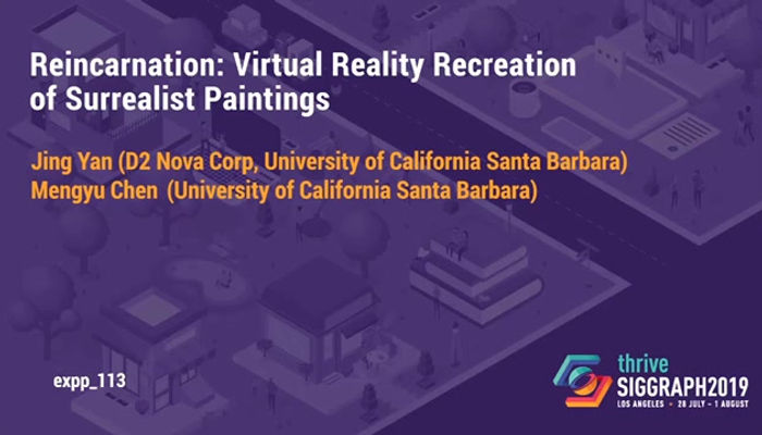 """Reincarnation: Virtual Reality Recreation of Surrealist Paintings""  SIGGRAPH 2019"