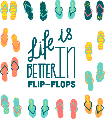 Life is better with flip-flops