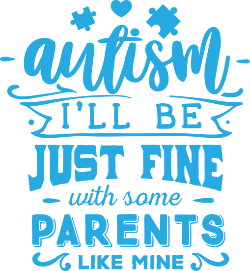 Autism I'll be fine - parents