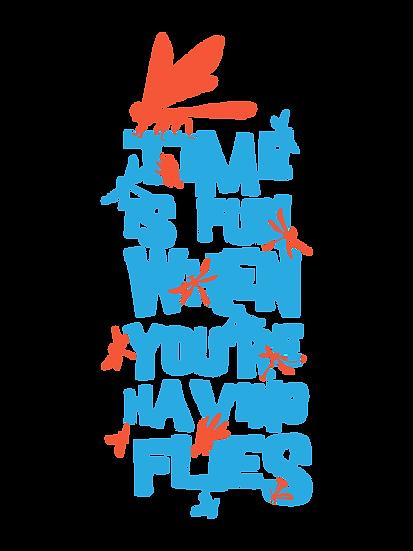 You're having flies