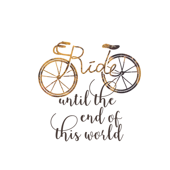 Ride until the end of the world
