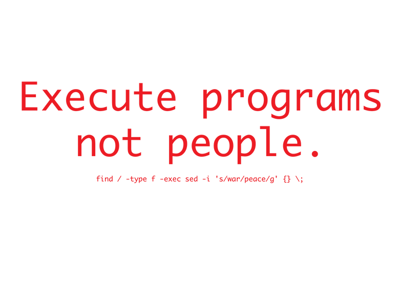 Execute programs, not people