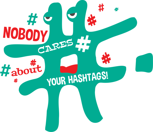 Nobody cares about your hashtags