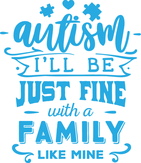 Autism I'll be fine -family