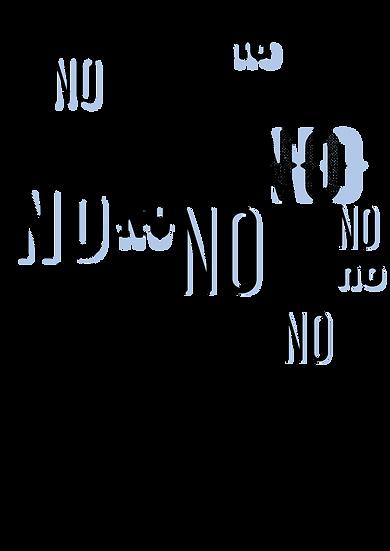 No no no