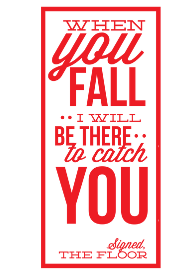 When you fall, I will be...