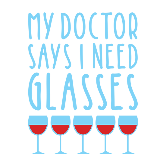My doctor says I need more glasses