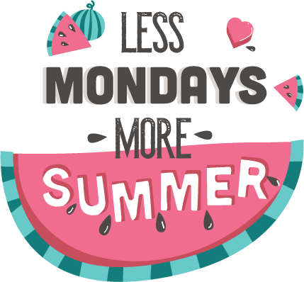 Less mondays, more summer