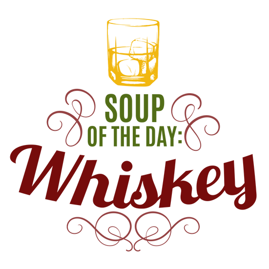 Soup of the day: Whiskey