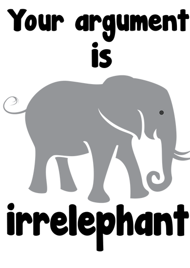 You're argument is irrelephant