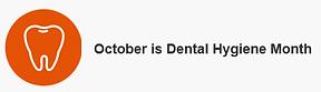 October Dental Hygiene Month.png