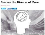 Beware the Disease of More.PNG