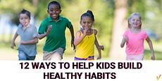 Help Kids build healthy habits.png