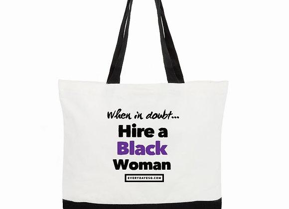 Hire a Black Woman Tote