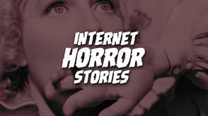 Internet Horror Stories