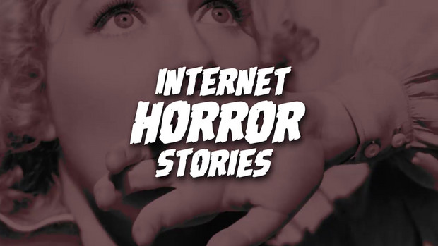 Internet Horror Stories