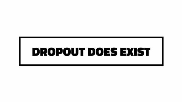 DROPOUT Does Not Exist