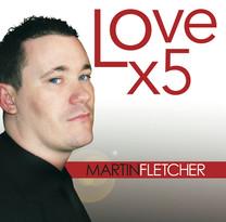 Martin Fletcher - Love x5
