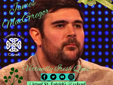 James MacGregor - Virtually Irish Quiz, Sunday 14th March