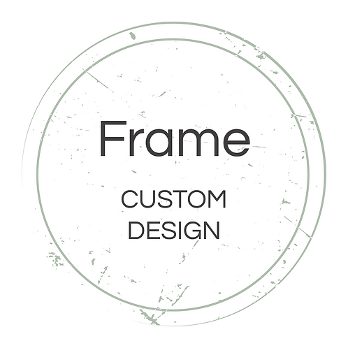 Frame Custom Design