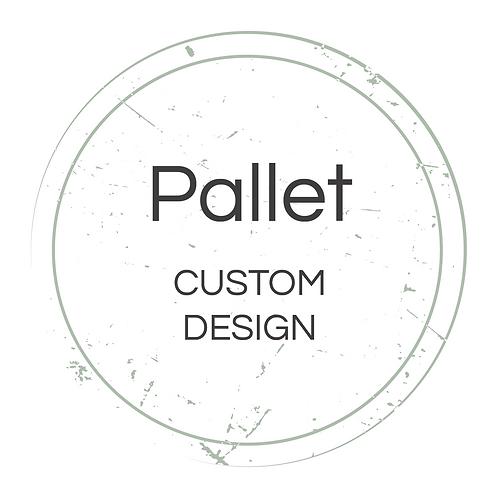 Pallet Custom Design