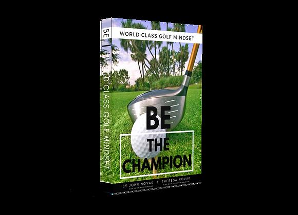 BE The Champion: World Class Golf Mindset