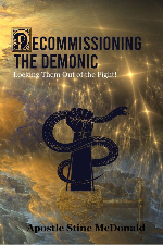 Decommissioning the Demonic - Locking them Out of the Fight!