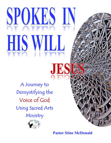 Spokes in His Will by Pastor Stine McDonald